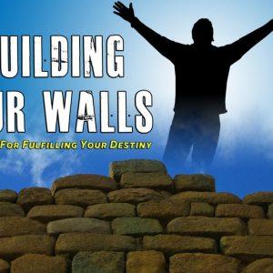 Rebuilding Your Walls
